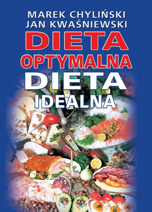 Dieta Optymalna Dieta Idealna Jan Kwasniewski Marek Chylinski